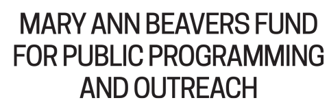 Mary Ann Beavers Fund for Public Programming and Outreach