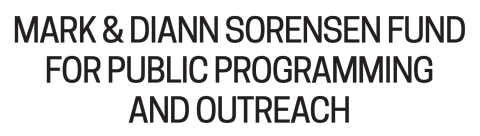 Mark and Diann Sorensen Fund for Public Programming and Outreach